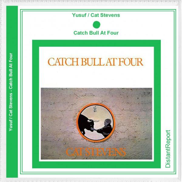Yusuf / Cat Stevens Catch Bull At Four - Distant Report