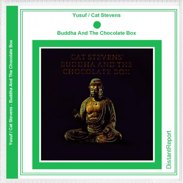 Yusuf / Cat Stevens Buddha And The Chocolate Box - Distant Report