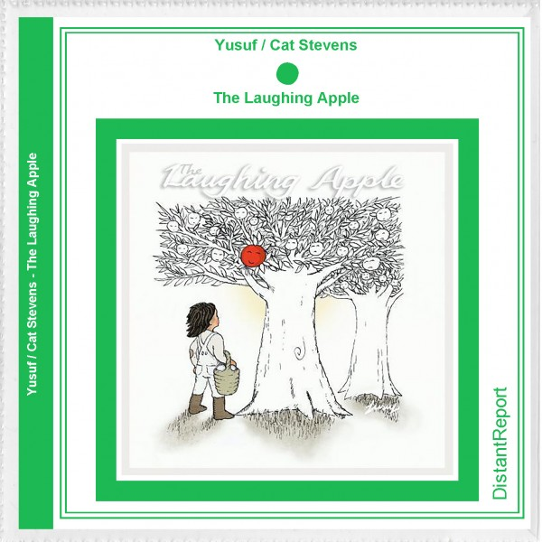 Yusuf / Cat Stevens The Laughing Apple - Distant Report
