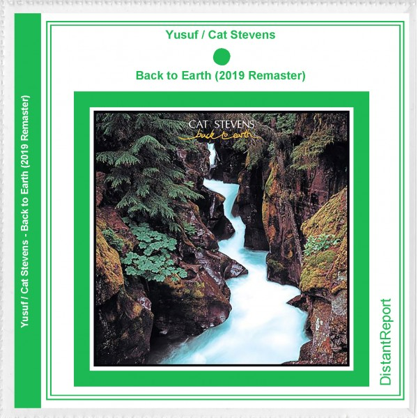 Yusuf / Cat Stevens Back to Earth (2019 Remaster) - Distant Report