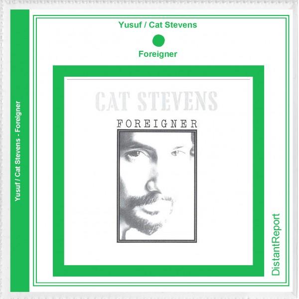 Yusuf / Cat Stevens Foreigner - Distant Report