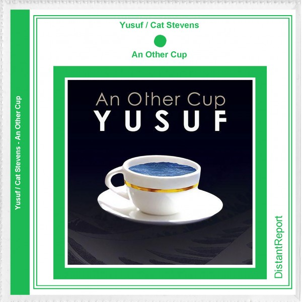 Yusuf / Cat Stevens An Other Cup - Distant Report