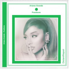 Ariana Grande Positions - Distant Report